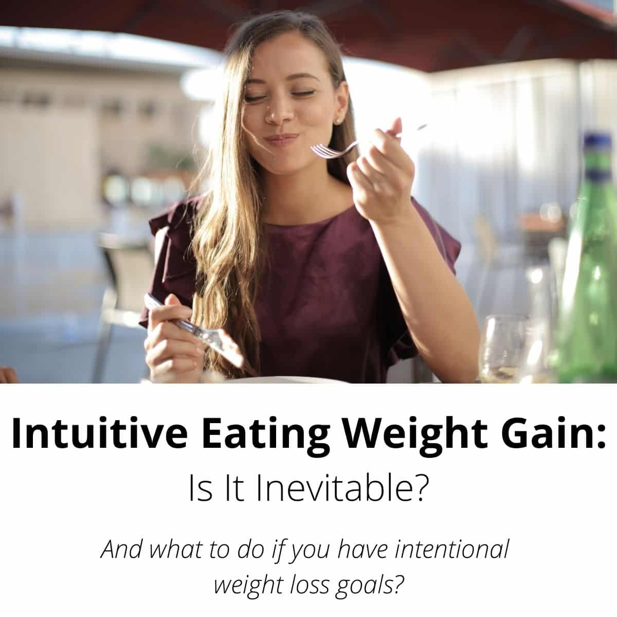 Intuitive Eating Weight Gain Is It Inevitable