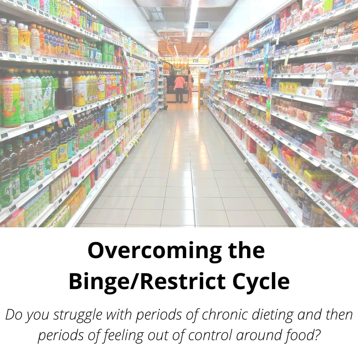Overcoming the Binge Restrict Cycle